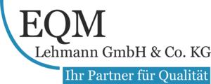EQM Lehmann GmbH & Co. KG - Ihr Partner für Qualität
